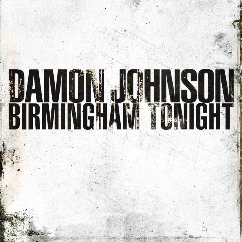 Damon Johnson - Birmingham Tonight