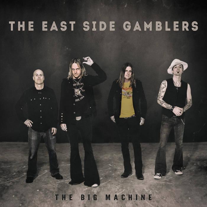 The East Side Gamblers - Big Machine