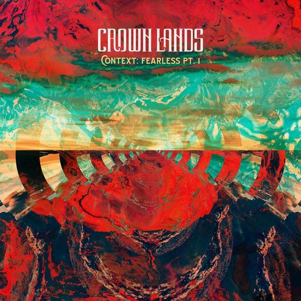 "Crown Lands - ""Context: Fearless Pt. I"""